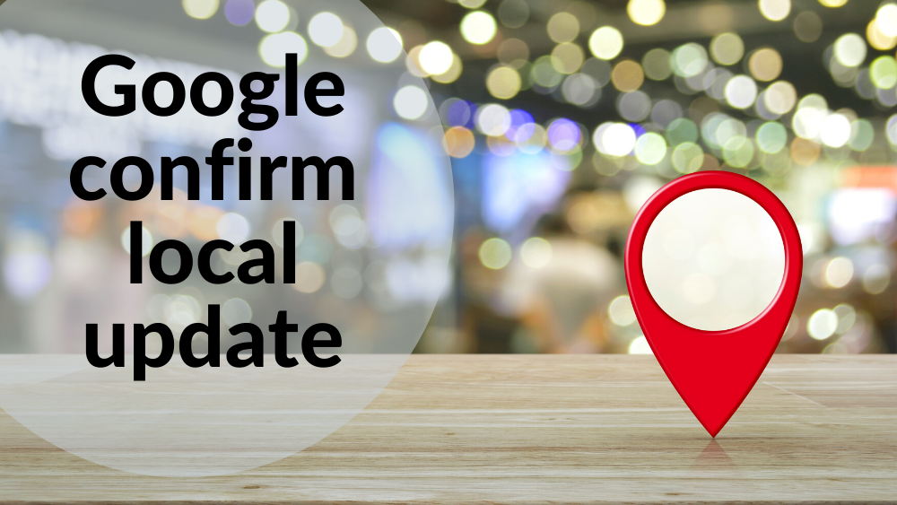 Local Update Confirmed by Google – Nov 2019