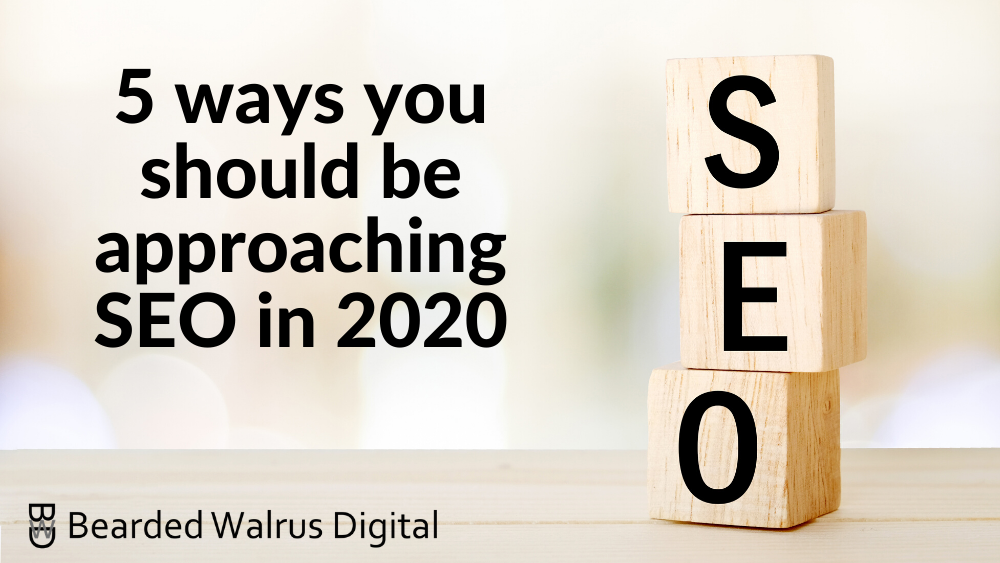 5 ways you should be approaching SEO in 2020